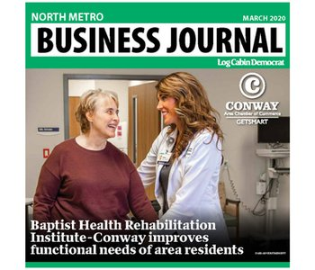 Baptist Health Rehabilitation Institute-Conway Brings Specialized Treatment, Experienced Staff to Improve Functional Needs of Area Residents [North Metro Business Journal]