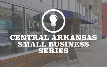 Central Arkansas Small Business Series - Part IV | Marketing on a Dime
